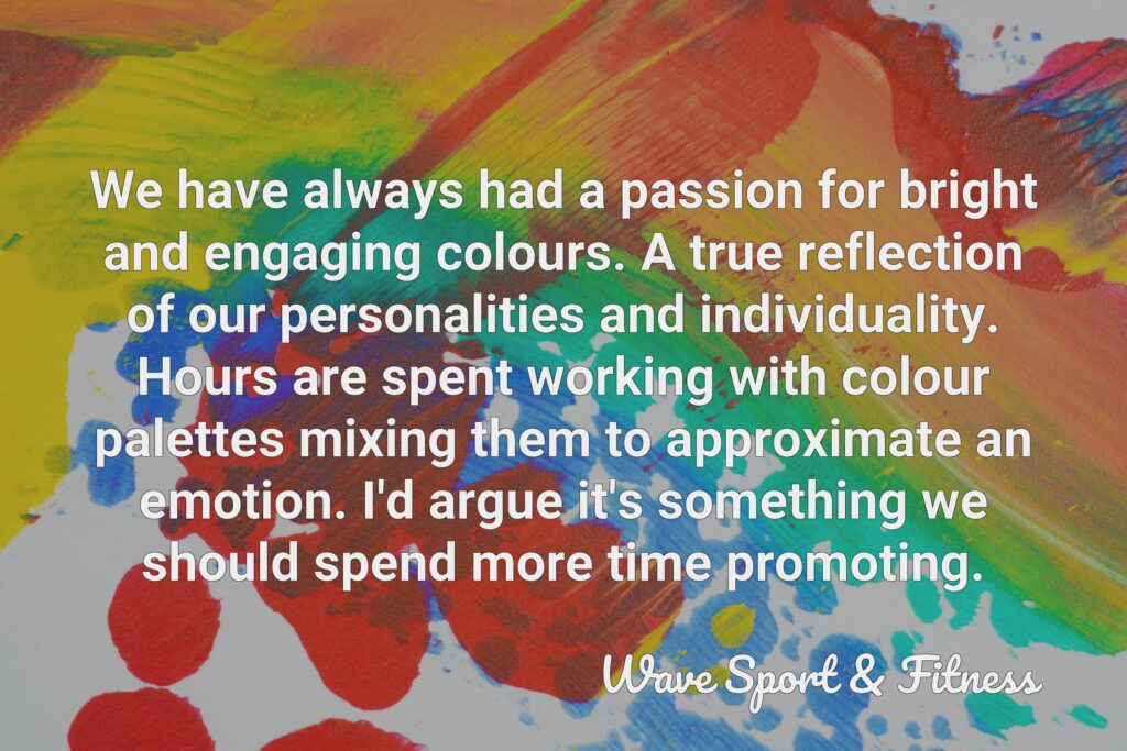 We have always had a passion for bright and engaging colours. A true reflection of our personalities and individuality. Hours are spent working with colour palettes mixing them to approximate an emotion. I'd argue it's something we should spend more time promoting.
